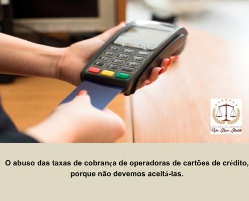 5ebbb2d58 O abuso das taxas de cobrança de operadoras de cartões de crédito, porque  não devemos aceitá-las.